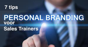 7 Personal Branding tips voor de Sales Trainer / Coach